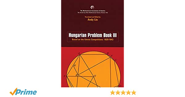 Hungarian Problem Book III: Based on the Eotvos Competitions, 1929-1943
