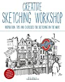 Creative Sketching Workshop: Inspiration, Tips and Exercises for Sketching on the Move