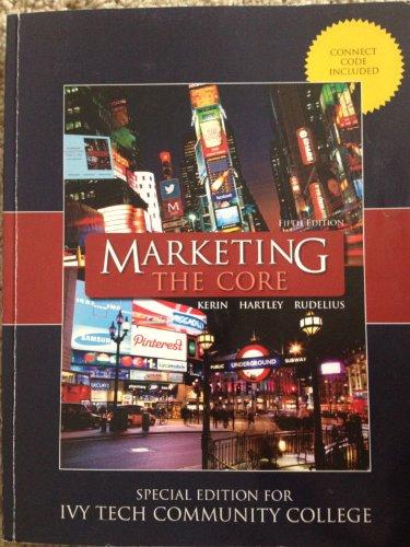 Marketing: The Core 5th edition Ivy Tech Custom Edition.
