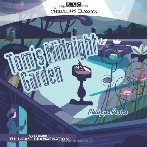 Tom's Midnight Garden (BBC Audio) by Pearce, Philippa on 07/08/2006 New edition