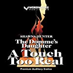 The Domme's Daughter: A Touch Too Real | Shawna Hunter