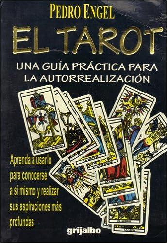 El Tarot: Una Guía Práctica Para La Autorrealización: Pedro ...