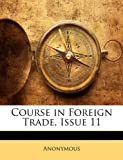 Course in Foreign Trade, Issue, Anonymous, 1145969720