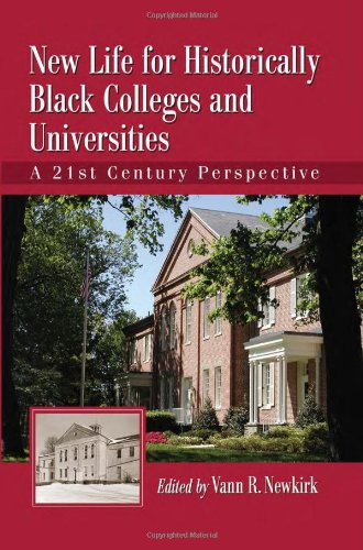Search : New Life for Historically Black Colleges and Universities: A 21st Century Perspective
