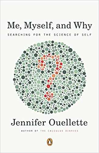 Me, Myself, and Why: Searching for the Science of Self