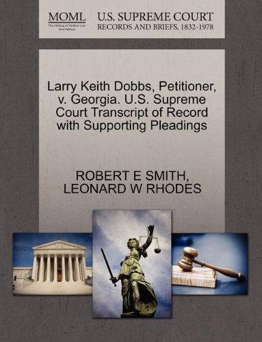 Larry Keith Dobbs, Petitioner, v. Georgia. U.S. Supreme Court Transcript of Record with Supporting Pleadings