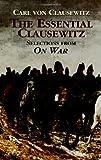 The Essential Clausewitz, Carl Von Clausewitz, 0486430839