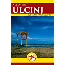 all about ULCINJ (Visit Montenegro Book 3)