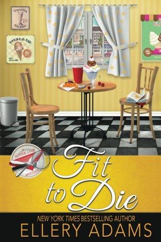 Fit Die - Fit to Die (Supper Club Mysteries) (Volume 2)