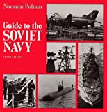 Guide to the Soviet Navy, Norman Polmar, 0870212397