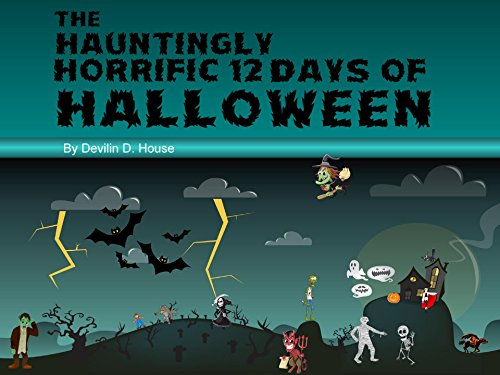 12 Days Of Halloween (The Hauntingly Horrific 12 Days of)