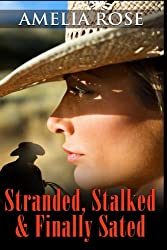 Stalked, Stranded and Finally Sated (Contemporary Romance) (License to Love Series:Book 1) (Volume 1)
