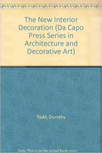 Julkiset kirjat lataavat pdf-tiedoston The New Interior Decoration: An Introduction to Its Principles, and International Survey of Its Methods (Da Capo Press Series in Architecture and Decorative Art) by Dorothy Todd,Raymond Mortimer PDF MOBI