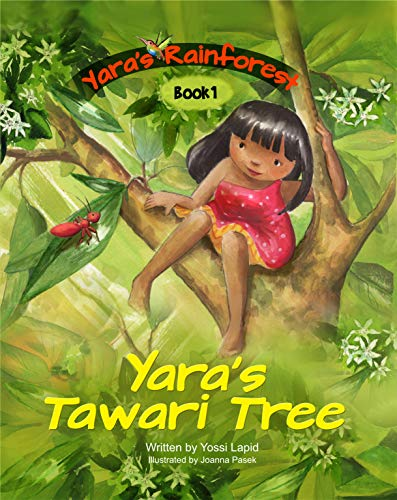 Yara's Tawari Tree (Yara's Rainforest Book 1) by [Lapid, Yosef]