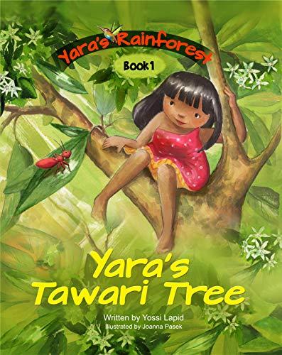 Yara's Tawari Tree (Yara's Rainforest Book 1) by [Lapid, Yosef]
