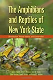 The Amphibians and Reptiles of New York State : Identification, Natural History, and Conservation, Gibbs, James P. and Behler, John, 0195304306