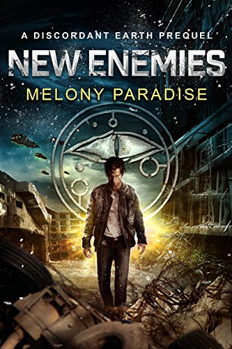 New Enemies: A Discordant Earth Series Prequel