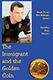 The Immigrant and the Golden Coin, Dorothy May Mercer, 0982718969