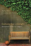 img - for Outside the Limelight: Basketball in the Ivy League book / textbook / text book