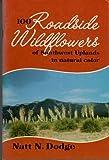 One Hundred Roadside Wildflowers of Southwest Uplands in Natural Color, Natt N. Dodge, 0911408037