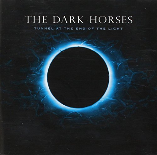 DARK HORSES - TUNNEL AT THE END OF THE LIGHT