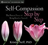 By Kristin Neff - Self-Compassion Step by Step: The Proven Power of Being Kind to Yourself (7.6.2013)