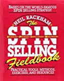 img - for The SPIN Selling Fieldbook: Practical Tools, Methods, Exercises, and Resources 1st (first) by Rackham, Neil (1996) Paperback book / textbook / text book