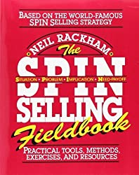 The SPIN Selling Fieldbook: Practical Tools, Methods, Exercises, and Resources by Rackham, Neil 1st edition (1996) Paperback