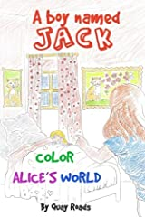 Color Alice's World: A Boy Named Jack - a storybook series