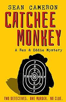 Catchee Monkey (A British Comedy Private Investigator Series Book 1) by [Cameron, Sean]
