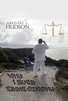Why I Sued Eddie Murphy by [Hudson, Gregory L.]