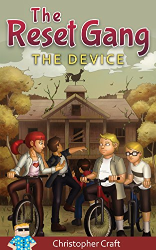 The Reset Gang: The Device (Kids Chapter Book Adventure Series)
