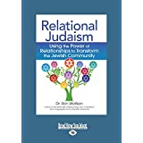 Relational Judaism: Using the Power of Relationships to Transform the Jewish Community (Large Print 16pt)