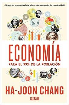 Economía Para El 99% De La Población por Ha-joon Chang epub