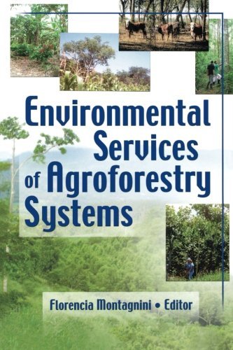 Environmental Services Of Agroforestry Systems  Journal Of Sustainable Forestry