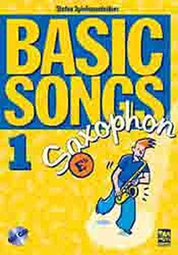 Basic Songs 1 für Saxophone / Basic Songs 1 für Saxophone in Eb: Playalongbuch mit CD für Altsax, Baritonsax, Klarinette in Eb