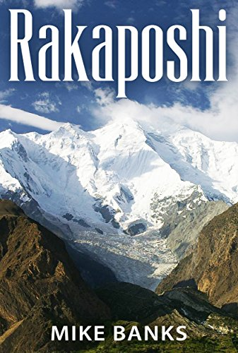 Rakaposhi: A Thrilling Account of Brave Men Who Dared to Challenge One of the Great Unclimbed Mountains of the World