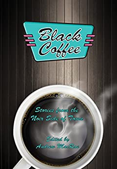 Black Coffee by [Rockwood, KM, Tucher, Albert, Lucke, Margaret, O'Leary, Timothy, Chukran, Bobbi A., Shrott, Steve, McCraken, Rosemary, Baxter, Ross]