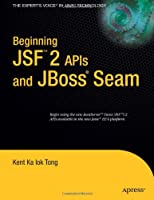 Beginning JSF™ 2 APIs and JBoss® Seam Front Cover