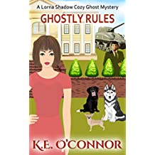 Ghostly Rules (Lorna Shadow Cozy Ghost Mystery Book 6)