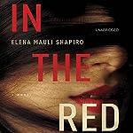In the Red: A Novel | Elena Mauli Shapiro