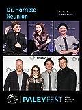 Dr. Horrible Reunion: Cast and Creators PaleyFest