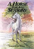 A Horse for All Seasons, Sheila Kelly Welch, 1590780353