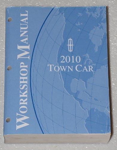 Dealer Workshop Manual (2010 Lincoln Town Car Factory Dealer Workshop Manual)