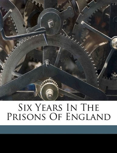 Download Six years in the prisons of England pdf