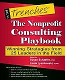 The Nonprofit Consulting Playbook, Susan Schaefer, Linda Lysakowski, 1938077172