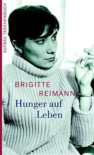 Hunger auf Leben: Eine Auswahl aus den Tagebüchern 1955-1970 mit einem Brief an eine Freundin