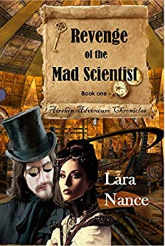 Revenge of the Mad Scientist - Book One (Airship Adventure Chronicles 1) by [Nance, Lara]
