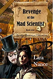 Revenge of the Mad Scientist - Book One (Airship Adventure Chronicles 1)