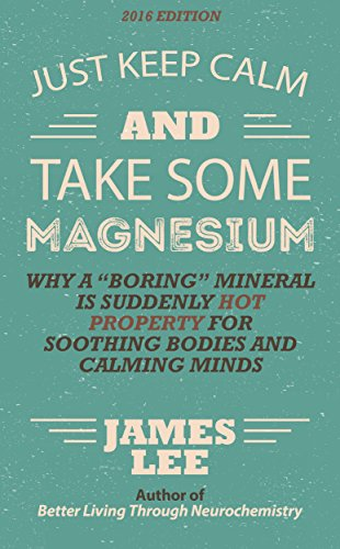 """Just Keep Calm & Take Some Magnesium - Why a """"boring"""""""